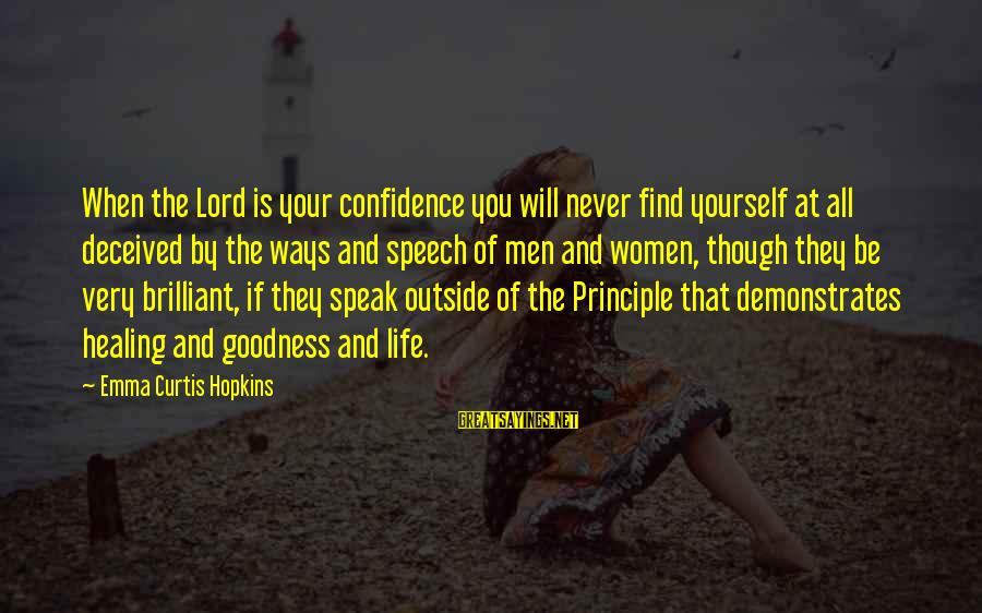 The Goodness Of The Lord Sayings By Emma Curtis Hopkins: When the Lord is your confidence you will never find yourself at all deceived by