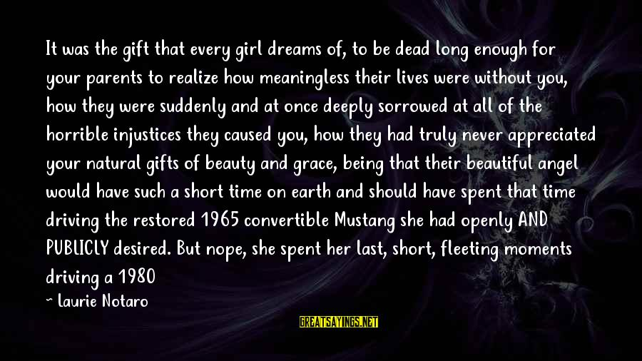 The Last Convertible Sayings By Laurie Notaro: It was the gift that every girl dreams of, to be dead long enough for