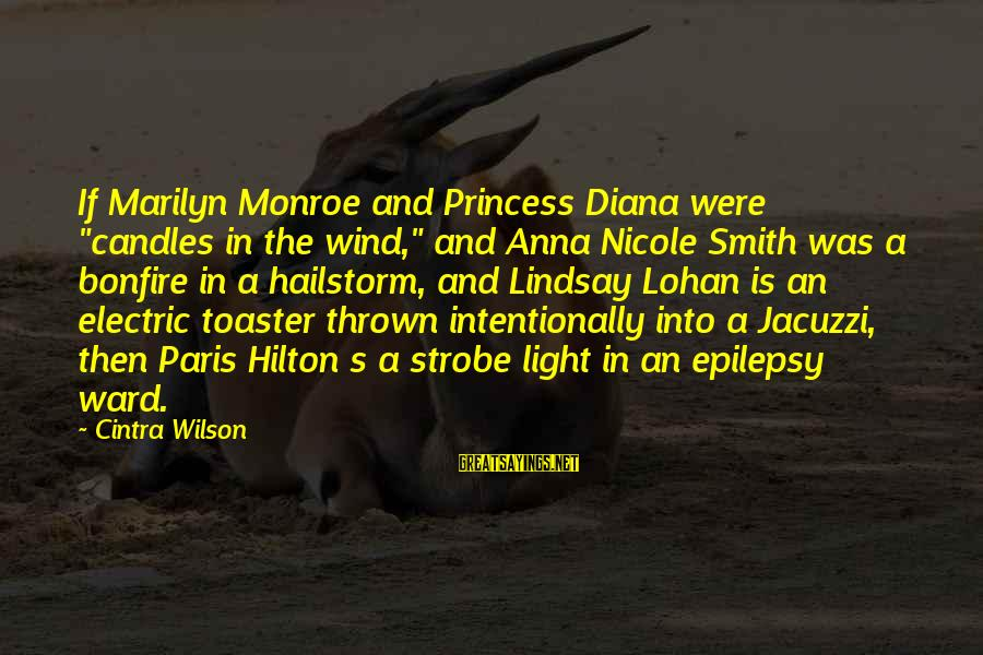 """The Light Princess Sayings By Cintra Wilson: If Marilyn Monroe and Princess Diana were """"candles in the wind,"""" and Anna Nicole Smith"""