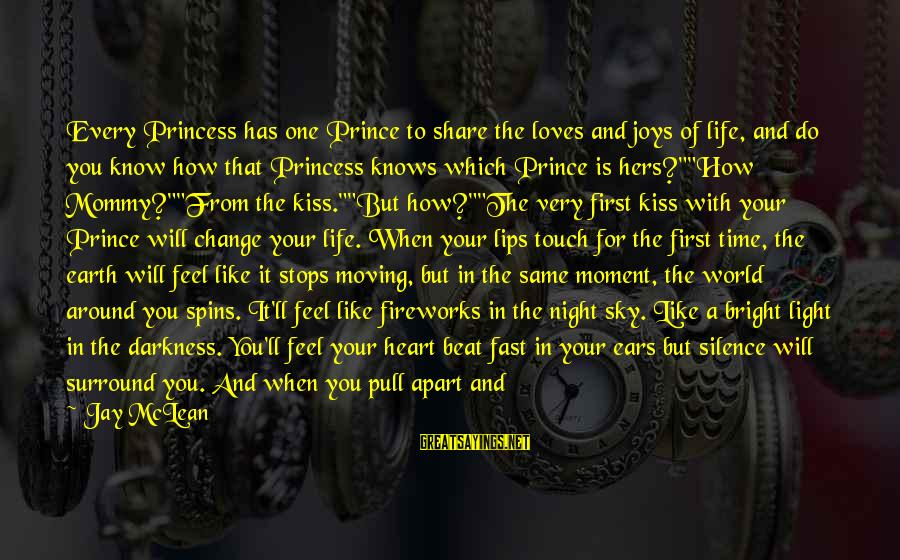 The Light Princess Sayings By Jay McLean: Every Princess has one Prince to share the loves and joys of life, and do