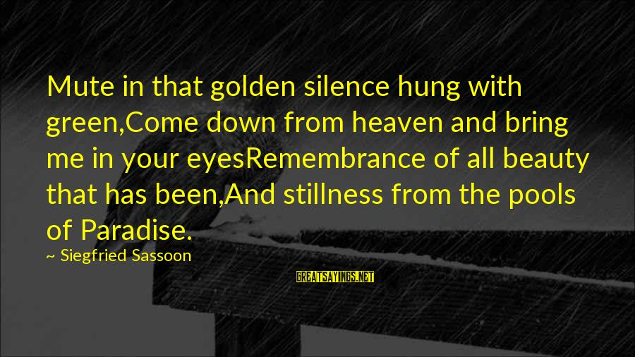 The Lightning Thief Love Sayings By Siegfried Sassoon: Mute in that golden silence hung with green,Come down from heaven and bring me in