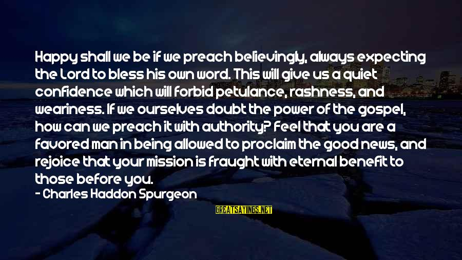 The Lord Sayings By Charles Haddon Spurgeon: Happy shall we be if we preach believingly, always expecting the Lord to bless his