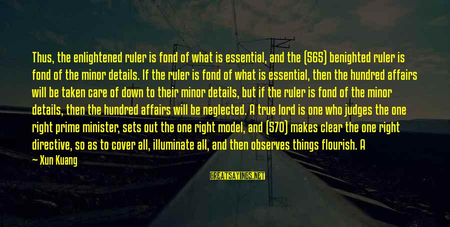 The Lord Sayings By Xun Kuang: Thus, the enlightened ruler is fond of what is essential, and the (565) benighted ruler