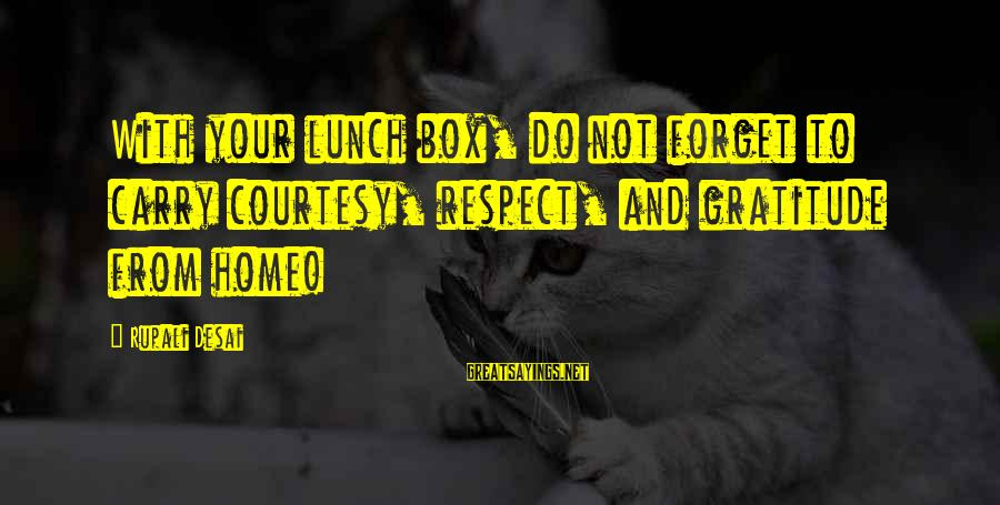 The Lunch Box Sayings By Rupali Desai: With your lunch box, do not forget to carry courtesy, respect, and gratitude from home!