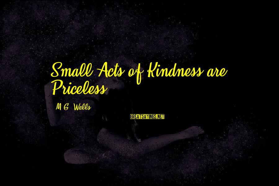 The Magic Of Friendship Sayings By M.G. Wells: Small Acts of Kindness are Priceless