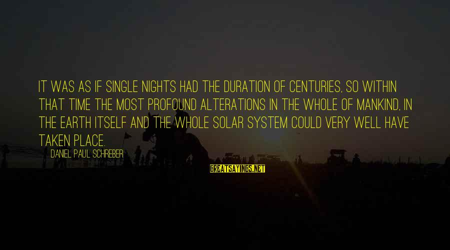 The Most Profound Sayings By Daniel Paul Schreber: It was as if single nights had the duration of centuries, so within that time