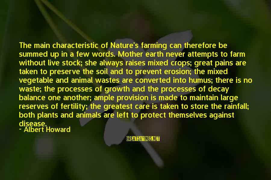 The Mother Nature Sayings By Albert Howard: The main characteristic of Nature's farming can therefore be summed up in a few words.
