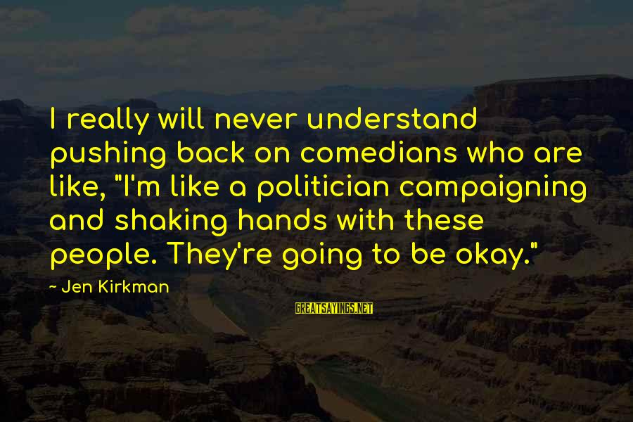 "The Movie Ted Funny Sayings By Jen Kirkman: I really will never understand pushing back on comedians who are like, ""I'm like a"