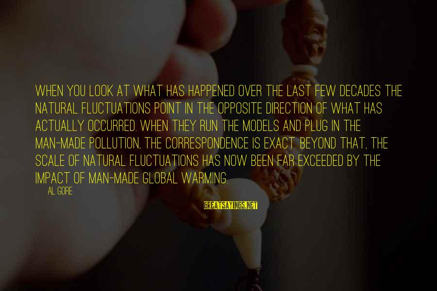 The Natural Man Sayings By Al Gore: When you look at what has happened over the last few decades the natural fluctuations