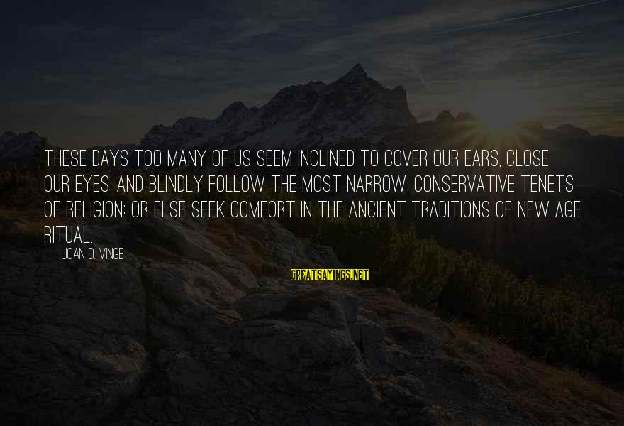 The New Age Sayings By Joan D. Vinge: These days too many of us seem inclined to cover our ears, close our eyes,