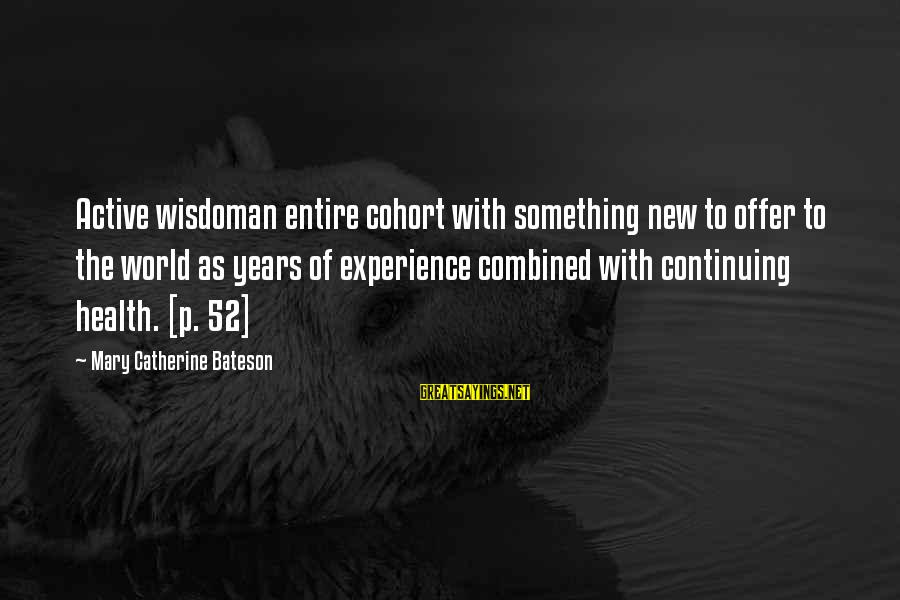 The New Age Sayings By Mary Catherine Bateson: Active wisdoman entire cohort with something new to offer to the world as years of