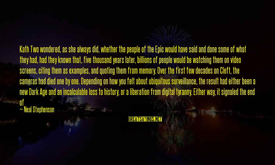 The New Age Sayings By Neal Stephenson: Kath Two wondered, as she always did, whether the people of the Epic would have