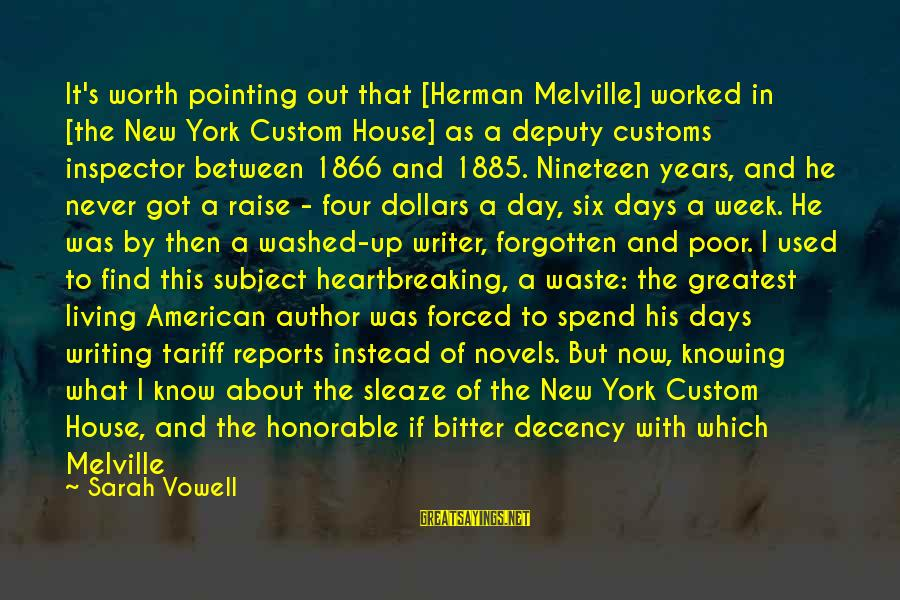 The New Age Sayings By Sarah Vowell: It's worth pointing out that [Herman Melville] worked in [the New York Custom House] as