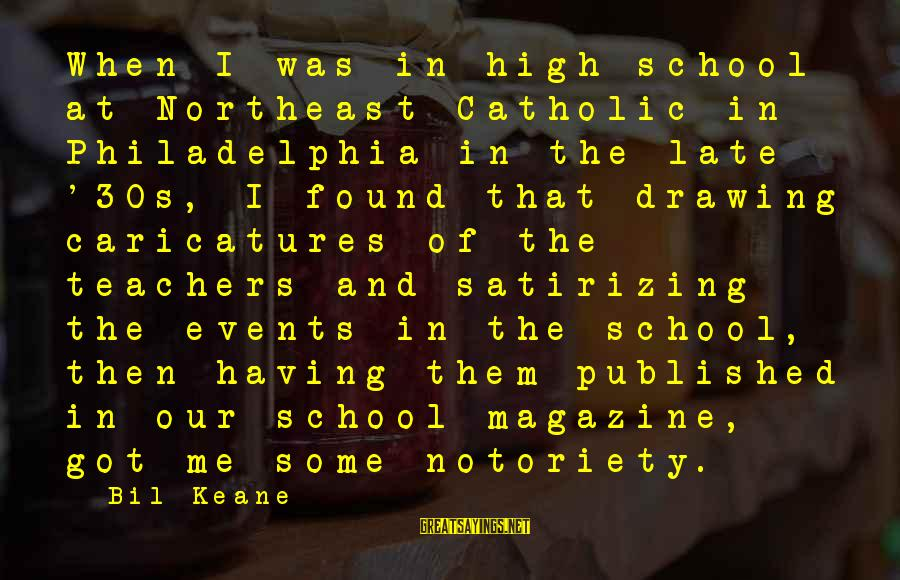 The Northeast Sayings By Bil Keane: When I was in high school at Northeast Catholic in Philadelphia in the late '30s,