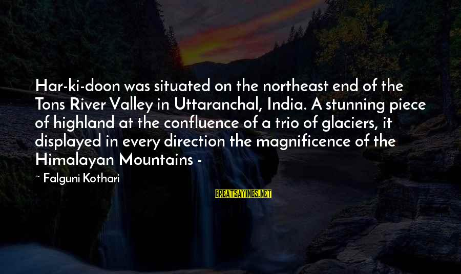 The Northeast Sayings By Falguni Kothari: Har-ki-doon was situated on the northeast end of the Tons River Valley in Uttaranchal, India.