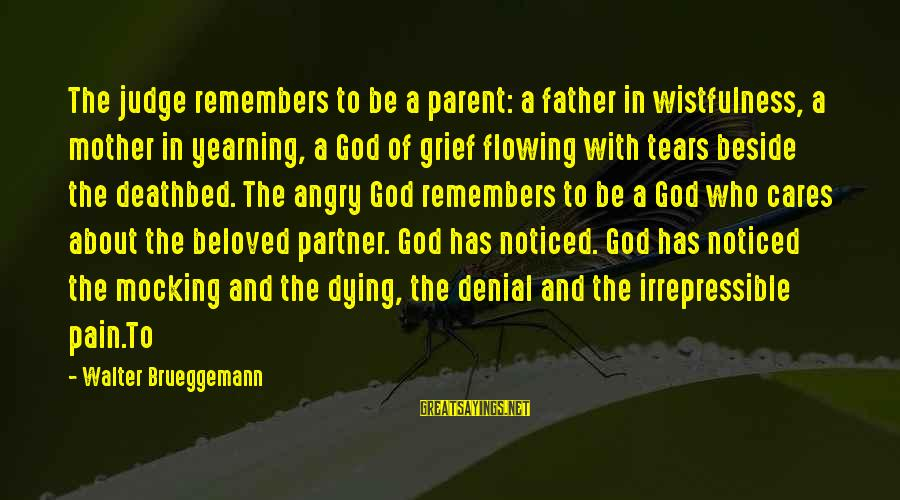 The Ocean And Surfing Sayings By Walter Brueggemann: The judge remembers to be a parent: a father in wistfulness, a mother in yearning,
