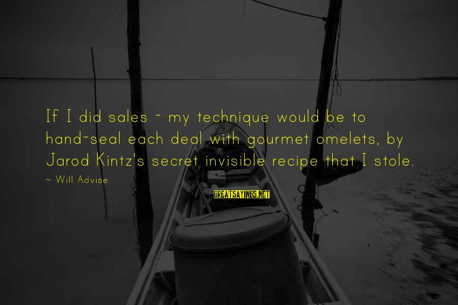 The Ocean And Surfing Sayings By Will Advise: If I did sales - my technique would be to hand-seal each deal with gourmet