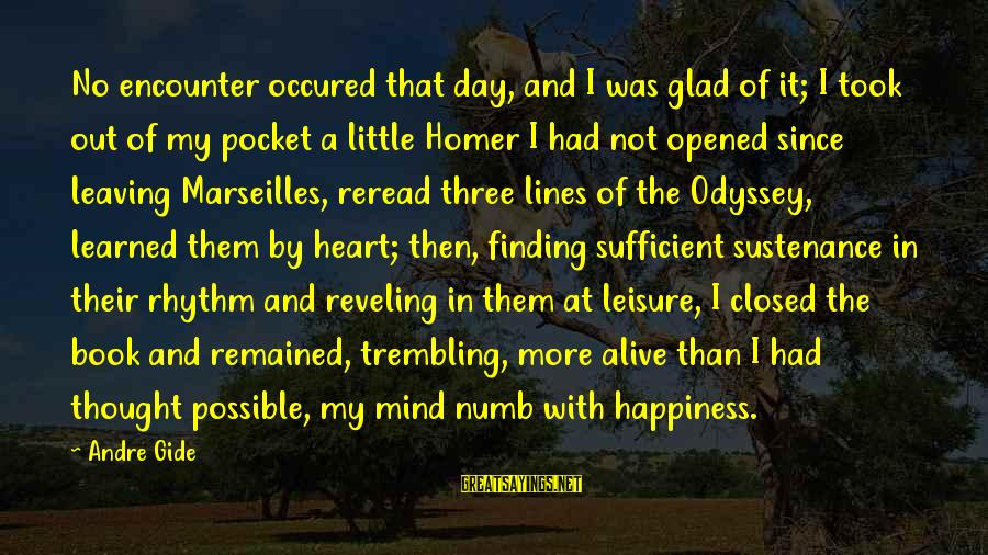 The Odyssey By Homer Sayings By Andre Gide: No encounter occured that day, and I was glad of it; I took out of