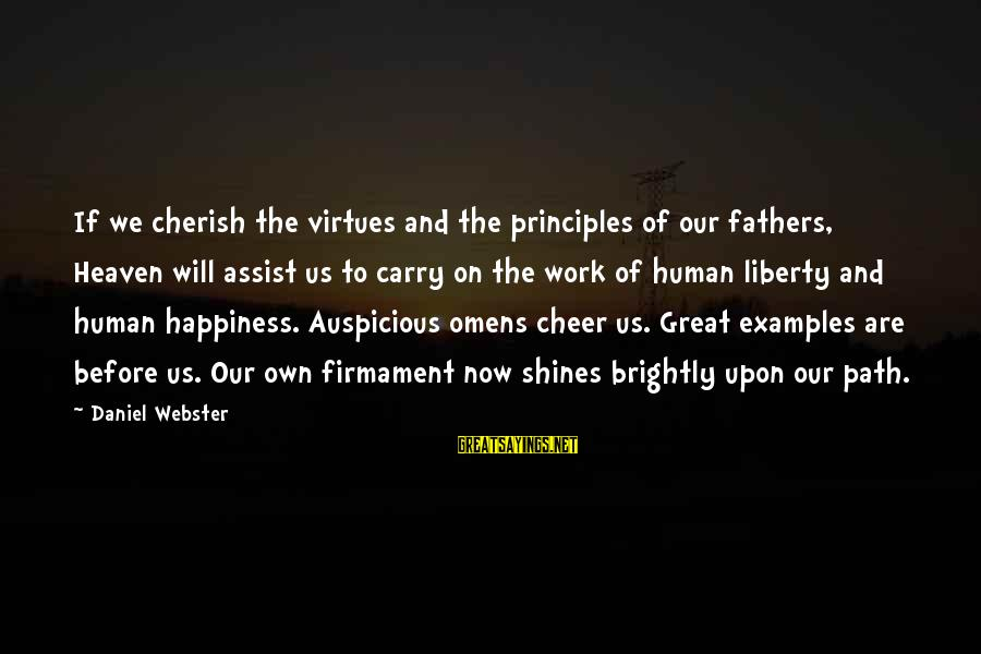 The Path To Happiness Sayings By Daniel Webster: If we cherish the virtues and the principles of our fathers, Heaven will assist us