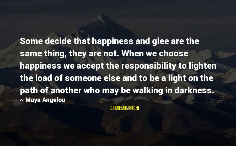 The Path To Happiness Sayings By Maya Angelou: Some decide that happiness and glee are the same thing, they are not. When we