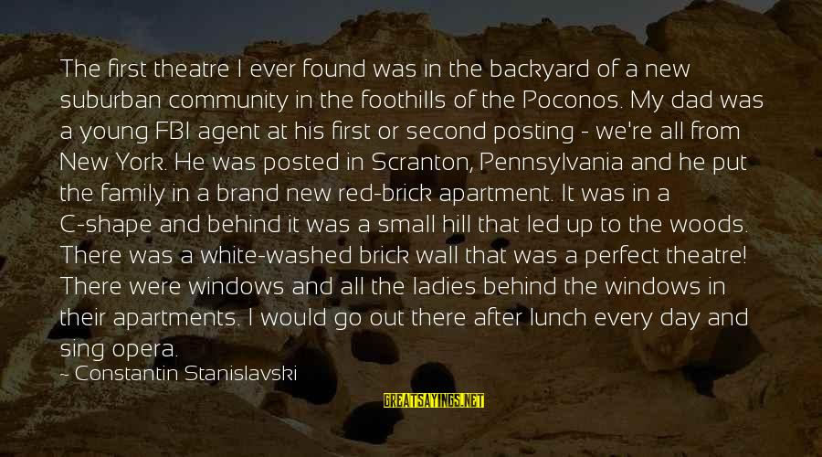 The Poconos Sayings By Constantin Stanislavski: The first theatre I ever found was in the backyard of a new suburban community