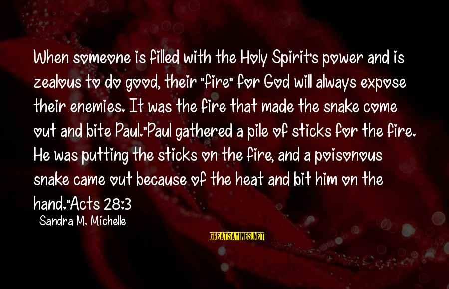 The Power Of Forgiveness Sayings By Sandra M. Michelle: When someone is filled with the Holy Spirit's power and is zealous to do good,