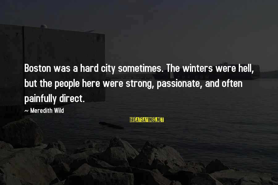 The Princess Bride Book Love Sayings By Meredith Wild: Boston was a hard city sometimes. The winters were hell, but the people here were