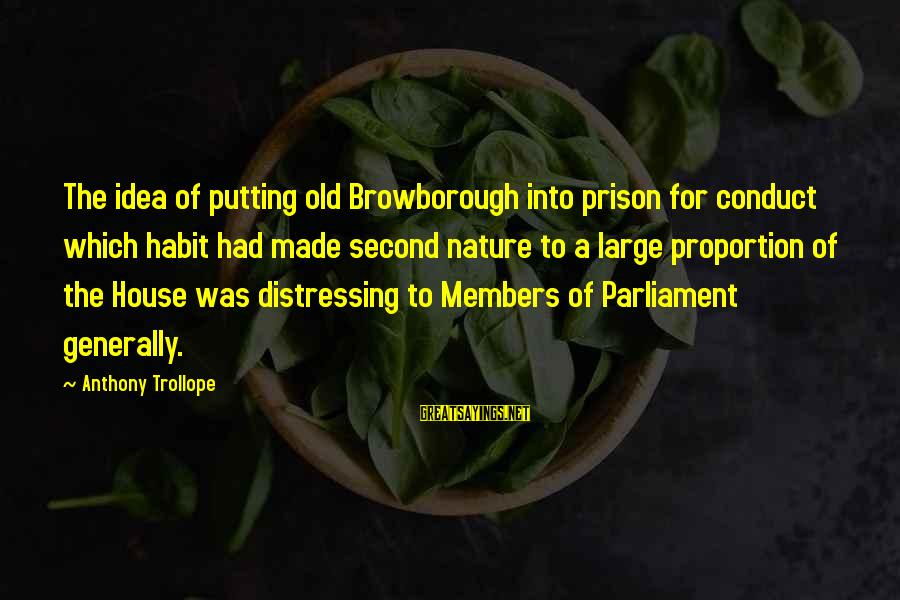 The Prison Sayings By Anthony Trollope: The idea of putting old Browborough into prison for conduct which habit had made second