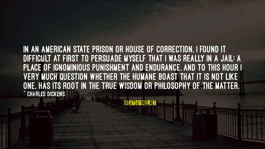 The Prison Sayings By Charles Dickens: In an American state prison or house of correction, I found it difficult at first