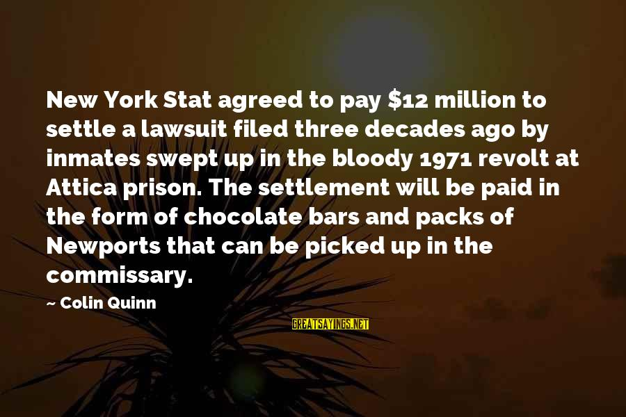 The Prison Sayings By Colin Quinn: New York Stat agreed to pay $12 million to settle a lawsuit filed three decades