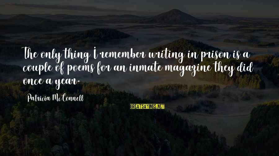 The Prison Sayings By Patricia McConnell: The only thing I remember writing in prison is a couple of poems for an