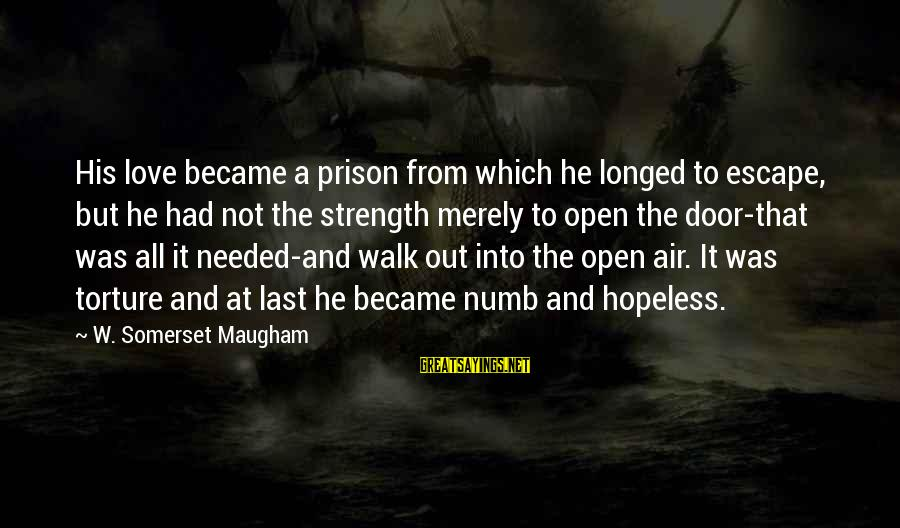 The Prison Sayings By W. Somerset Maugham: His love became a prison from which he longed to escape, but he had not