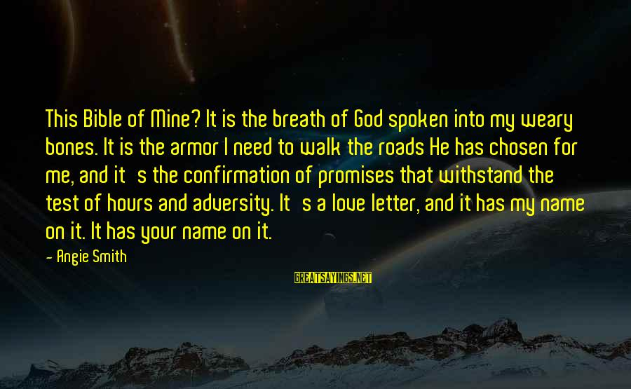 The Promises Of God Sayings By Angie Smith: This Bible of Mine? It is the breath of God spoken into my weary bones.