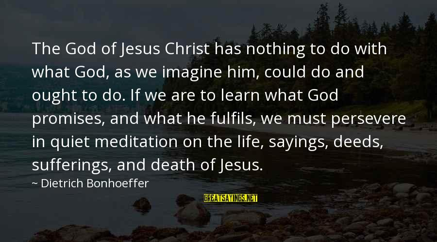 The Promises Of God Sayings By Dietrich Bonhoeffer: The God of Jesus Christ has nothing to do with what God, as we imagine