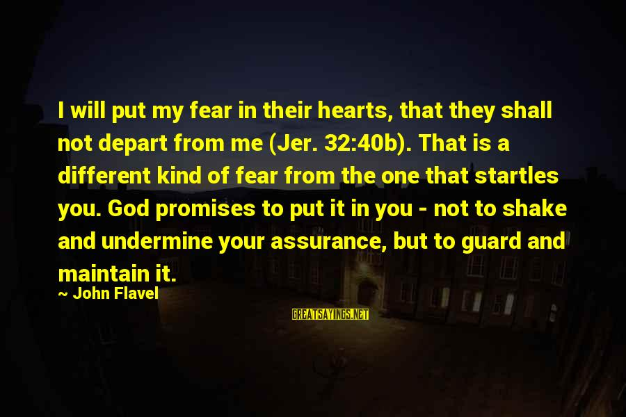 The Promises Of God Sayings By John Flavel: I will put my fear in their hearts, that they shall not depart from me