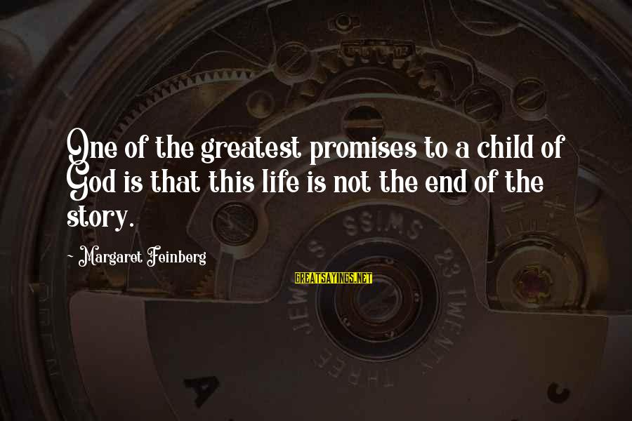 The Promises Of God Sayings By Margaret Feinberg: One of the greatest promises to a child of God is that this life is