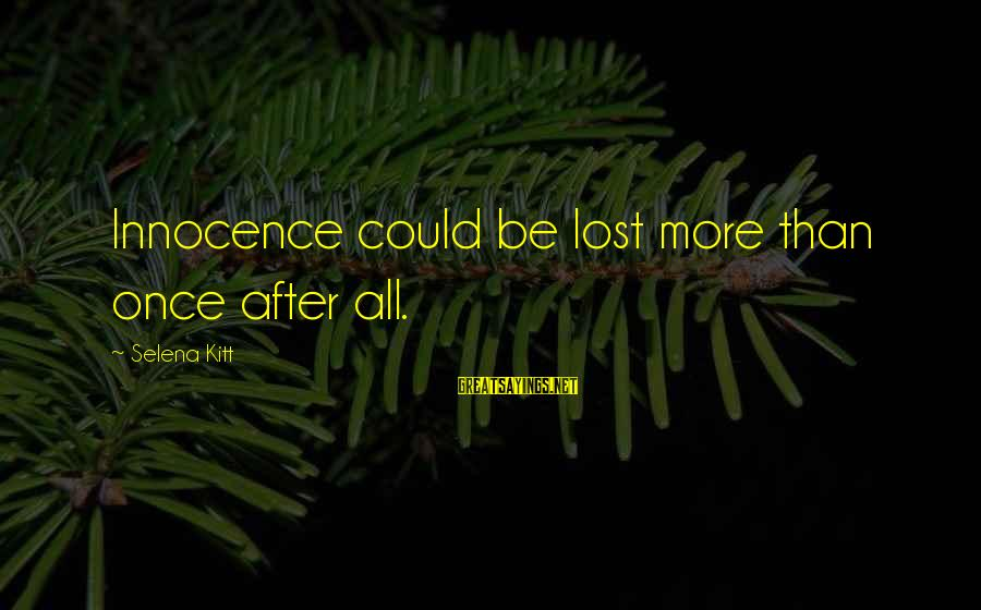 The Purity Myth Sayings By Selena Kitt: Innocence could be lost more than once after all.