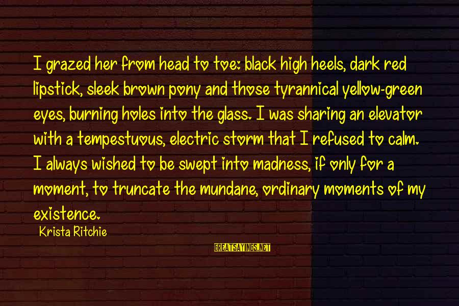 The Red Pony Sayings By Krista Ritchie: I grazed her from head to toe: black high heels, dark red lipstick, sleek brown