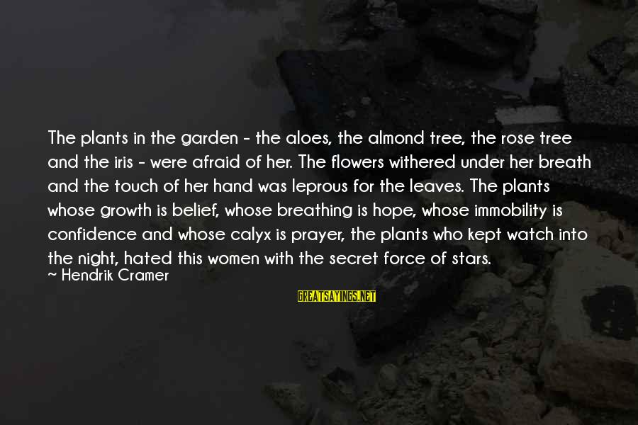 The Secret Garden Sayings By Hendrik Cramer: The plants in the garden - the aloes, the almond tree, the rose tree and