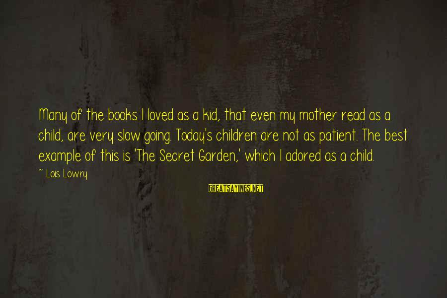 The Secret Garden Sayings By Lois Lowry: Many of the books I loved as a kid, that even my mother read as