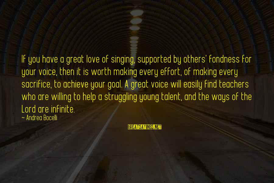 The Singing Voice Sayings By Andrea Bocelli: If you have a great love of singing, supported by others' fondness for your voice,