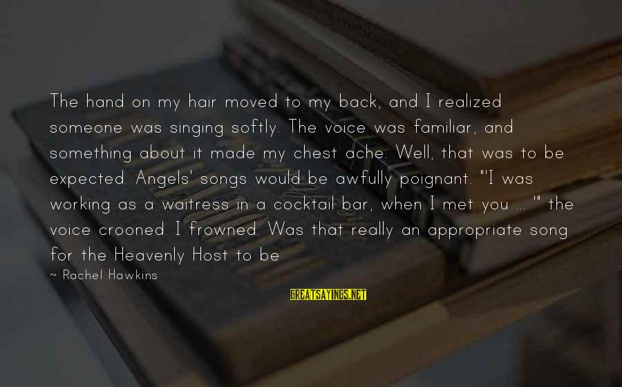The Singing Voice Sayings By Rachel Hawkins: The hand on my hair moved to my back, and I realized someone was singing