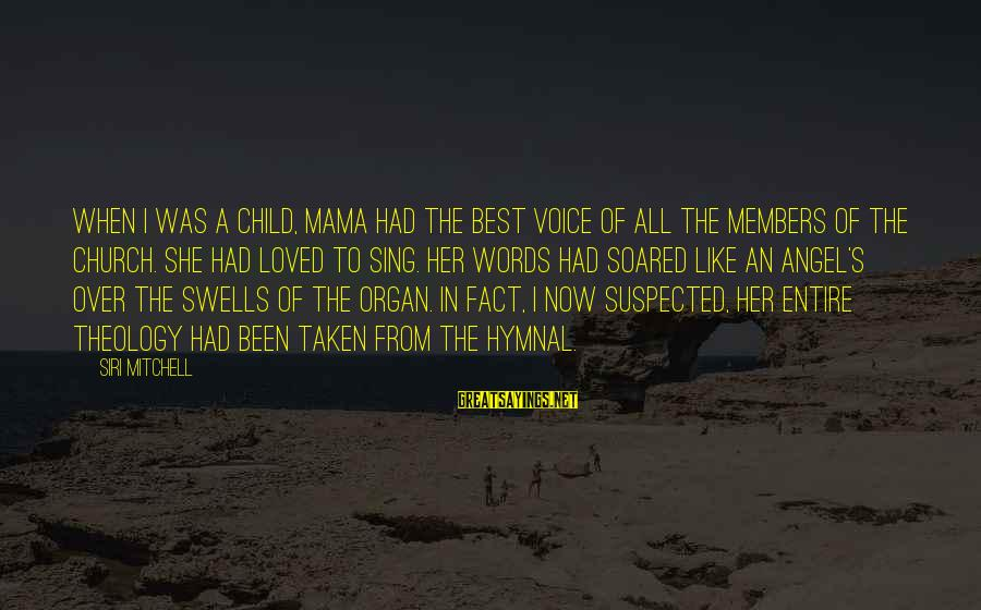 The Singing Voice Sayings By Siri Mitchell: When I was a child, Mama had the best voice of all the members of