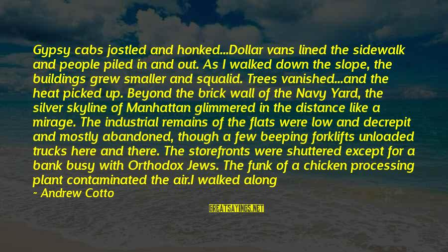 The Skyline Sayings By Andrew Cotto: Gypsy cabs jostled and honked...Dollar vans lined the sidewalk and people piled in and out.