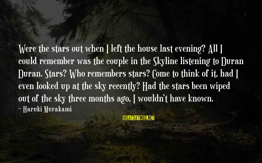 The Skyline Sayings By Haruki Murakami: Were the stars out when I left the house last evening? All I could remember