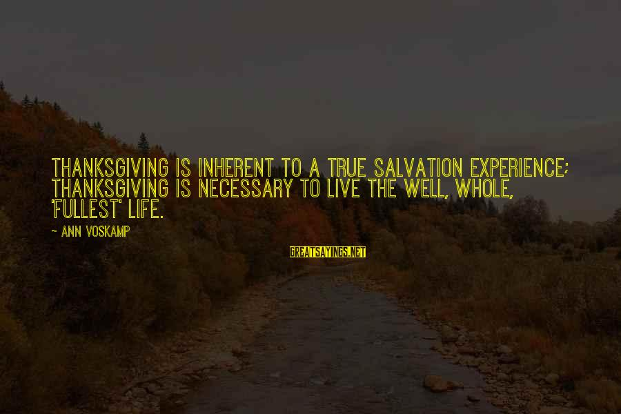 The Success Of The Civil Rights Movement Sayings By Ann Voskamp: Thanksgiving is inherent to a true salvation experience; thanksgiving is necessary to live the well,