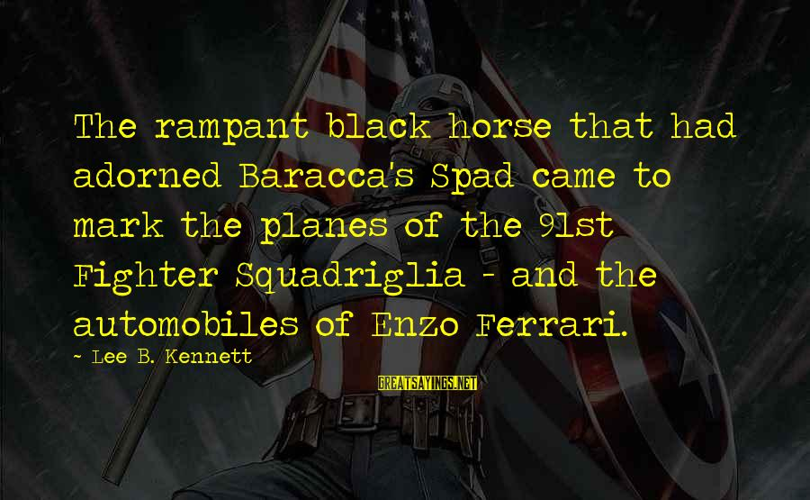 The Success Of The Civil Rights Movement Sayings By Lee B. Kennett: The rampant black horse that had adorned Baracca's Spad came to mark the planes of