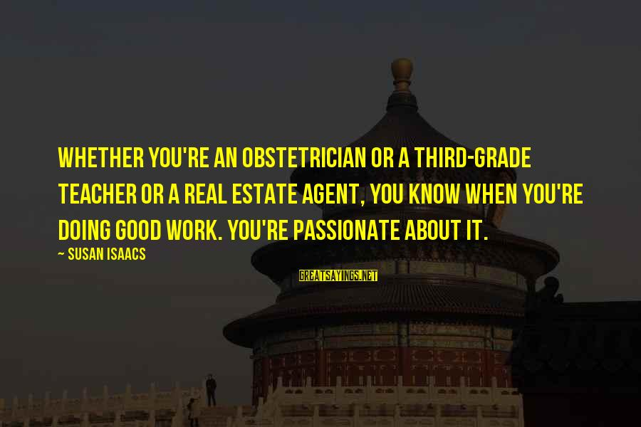 The Third Estate Sayings By Susan Isaacs: Whether you're an obstetrician or a third-grade teacher or a real estate agent, you know