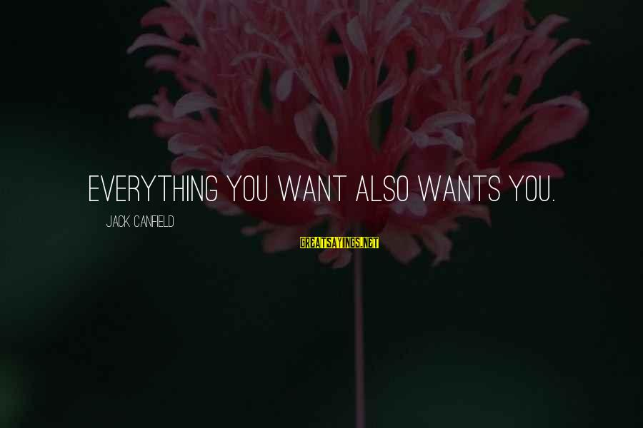 The Time Machine Movie 1960 Sayings By Jack Canfield: Everything you want also wants you.