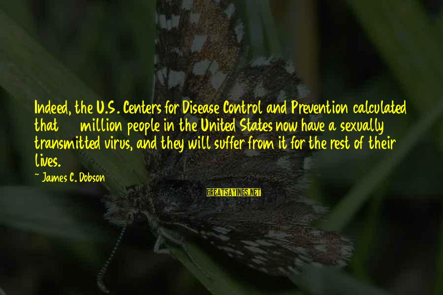 The United States Sayings By James C. Dobson: Indeed, the U.S. Centers for Disease Control and Prevention calculated that 65 million people in